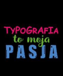 Typografia to moja pasja